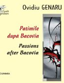 Patimile după Bacovia/ Passions after Bacovia