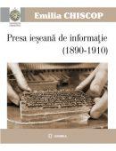 Presa ieşeană de informaţie (1890-1910)