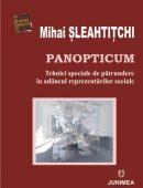 Panopticum. Tehnici speciale de pătrundere în adâncul reprezentărilor sociale