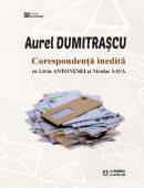 Aurel Dumitraşcu: Corespondenţă inedită cu Liviu Antonesei şi Nicolae Sava