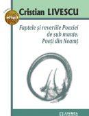 Faptele şi reveriile Poeziei  de sub munte. Poeţi din Neamţ